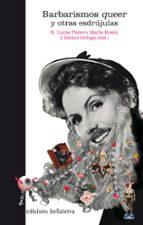 barbarismos queer y otras esdrujulas r. lucas platero maria roson esther ortega 9788472908291