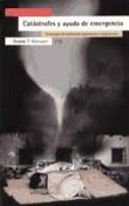 catastrofes y ayuda de emergencia: estrategias de evaluacion, pre vencion y tratamiento cesar (ed.) san juan guillen 9788474265491