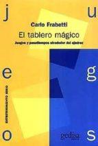 el tablero magico: juegos y pasatiempos alrededor del ajedrez-carlo frabetti-9788474325591