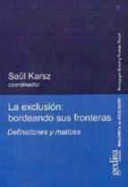 la exclusion: bordeando sus fronteras. definiciones y matices saül karsz 9788474329391