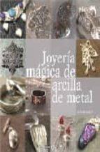 joyeria magica de arcilla de metal sue heaser 9788475566191