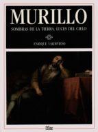 murillo: sombras de la tierra, luces del cielo-enrique valdivieso gonzalez-9788477370291