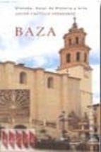 baza. granada. guias de historia  y arte-javier castillo fernández-9788478074891
