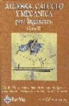 El libro de Algebra, calculo y mecanica para ingenieros (t. ii) autor VV.AA. TXT!