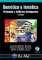 domotica e inmotica : viviendas y edificios inteligentes. 2ªed. cristobal romero morales francisco vazquez serrano carlos de castro lozano 9788478977291