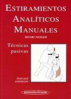 estiramientos analiticos manuales: tecnicas pasivas-henri neiger-9788479033491