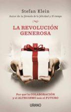 la revolucion generosa: por que la colaboracion y el altruismo so n el futuro-stefan klein-9788479537791