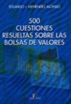 500 cuestiones resueltas sobre las bolsas de valores eduardo j. menendez alonso 9788479785291