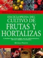enciclopedia del cultivo de frutas y hortalizas 9788480766791