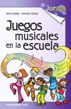 juegos musicales en la escuela (2ª ed.)-alicia espejo-amparo espejo-9788483167991
