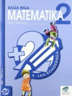 baga biga matematika 2: lan koadernoa 4 jesus mari goñi 9788483318591