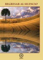 El libro de Regresar al silencio autor YASSINE BENDRISS PDF!
