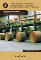 (i.b.d.)montaje y reparacion de sistemas neumaticos e hidraulicos bienes de equipo y maquinas industriales. fmee0208 - montaje y   puesta en marcha de bienes de equipo y maquinaria industrial-9788483646991