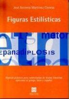 figuras estilisticas: manual practico para comentarios de textos literarios aplicados al griego, latin y español-jose antonio martinez conesa-9788484253891