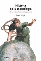historia de la cosmologia: de los mitos al universo inflacionario-helge kragh-9788484327691