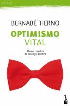 optimismo vital: manual completo de psicologia positiva-bernabe tierno-9788484609391