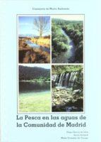 la pesca en las aguas de la comunidad de madrid-diego garcia de jalon-guido schmidt-marta gonzalez del tanago-9788484760191