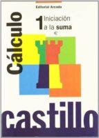 castillo nº 1: calculo iniciacion a la suma-r.m. martin-e. matias-c. romero-9788486545291