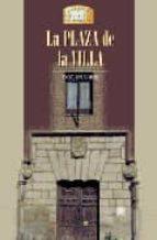 la plaza de la villa-reyes garcia-maria sol valcarcel-ana maria ecija moreno-9788489411791