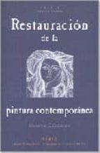 restauracion de la pintura contemporanea: de las tecnicas de inte rvencion tradicionales a las nuevas tecnologias giovanna scicolone 9788489569591