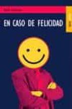 en caso de felicidad-david foenkinos-9788489624191