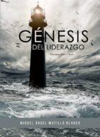 génesis del liderazgo (ebook)-miguel ángel matilla blanco-9788490305591