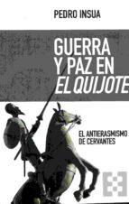 guerra y paz en el quijote-pedro insua-9788490551691