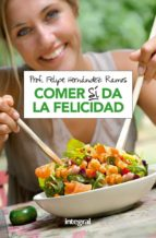 comer si da la felicidad-felipe hernandez ramos-9788490569191