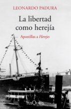 la libertad como herejía (ebook)-leonardo padura-9788490660591