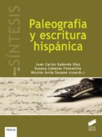paleografia y escritura hispanica-juan carlos galende diaz-nicolas avila seoane-9788490772591