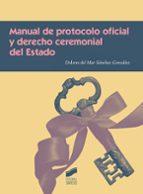manual de protocolo oficial y derecho ceremonial del estado dolores del mar sanchez gonzalez 9788491710691