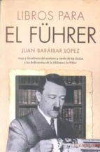 libros para el führer juan baraibar lopez 9788492400591