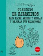 cuaderno de ejercicios para hacer amigos y amigas-odile lamourere-9788492716791