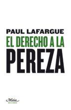 el derecho a la pereza paul lafargue 9788492724291
