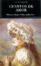 cuentos de amor (dikens, chejov, wilde, kafka, poe,...)-9788492892891