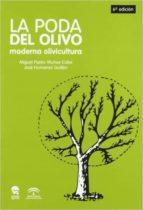 la poda del olivo: moderna olivicultura (7ª ed) miguel pastor muñoz cobo jose humanes guillen 9788492928491