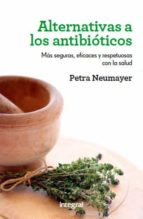 alternativas a los antibioticos-petra neumayer-9788492981991