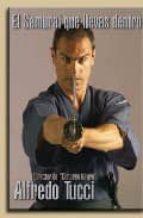el samurai que llevas dentro-alfredo tucci-9788493591991