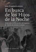del amor, la guerra y la revolucion: en busca de los hijos de la noche (2 vol) antoine gimenez 9788493636791