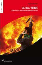 la ola verde; cronica de la revolucion espontanea en iran-temoris grecko-9788493756291