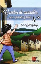 cuentos de animales para aprender y soñar-jose luis gallego-9788494044991