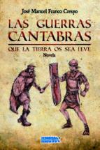 las guerras cantabras-jose manuel franco crespo-9788494050091