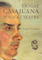 El libro de Ernest casajuana-poesia i teatre autor ALBERT VENTURA DOC!