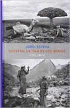 socotra, la isla de los genios jordi esteva 9788494227691