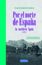 El libro de Por el norte de españa autor HANS FRIEDRICH GADOW PDF!