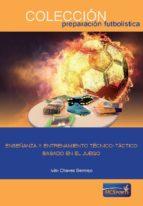 enseñanza y entrenamiento tecnico tactico basado en el juego ivan chaves bermejo 9788494418891