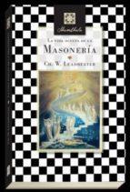 la vida oculta de la masoneria charles w. leadbeater 9788494506291