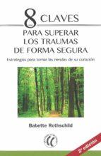 8 claves para superar los traumas de forma segura (2ª ed.) babette rothschild 9788494759291