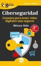 consejos para tener vidas digitales mas seguras (guiaburros ciberseguridad)-monica valle-9788494864391