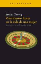 veinticuatro horas en la vida de una mujer (11ª ed.) stefan zweig 9788495359391